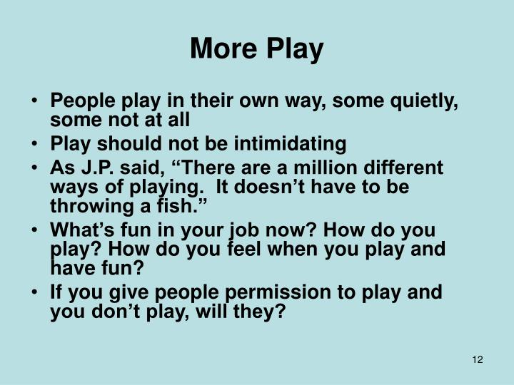 More Play