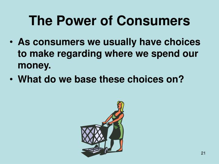 The Power of Consumers