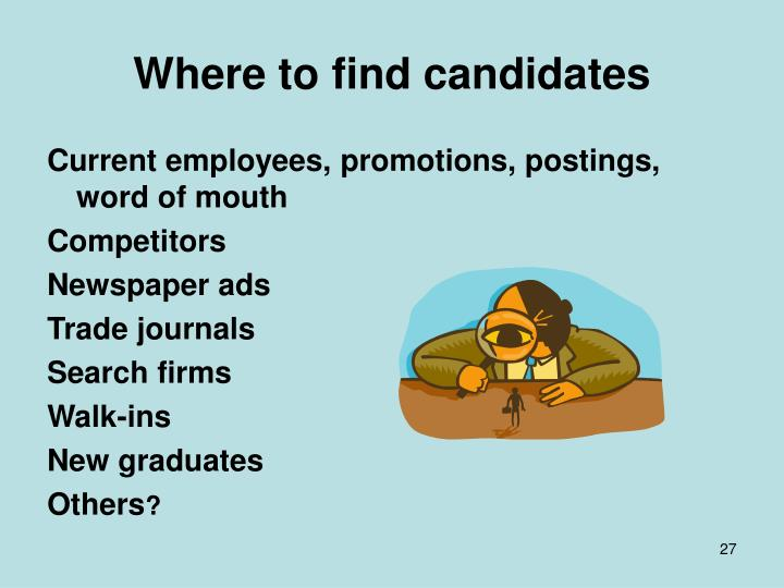 Where to find candidates
