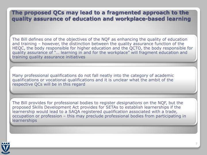 The proposed QCs may lead to a fragmented approach to the quality assurance of education and workplace-based learning