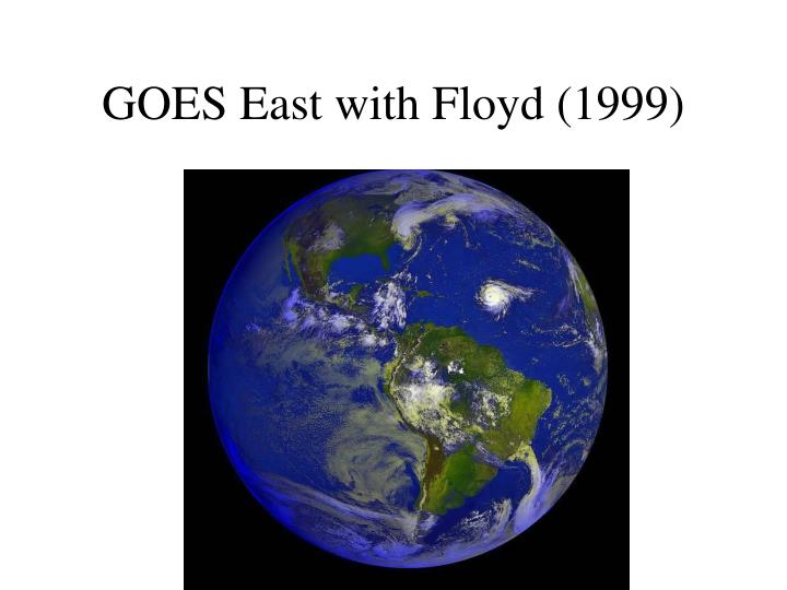 GOES East with Floyd (1999)