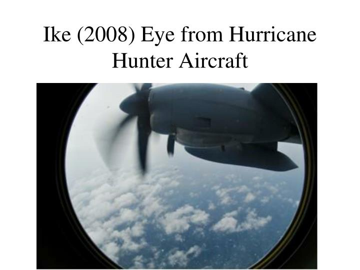 Ike (2008) Eye from Hurricane Hunter Aircraft