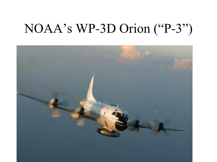 "NOAA's WP-3D Orion (""P-3"")"