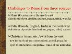 challenges to rome from three sources