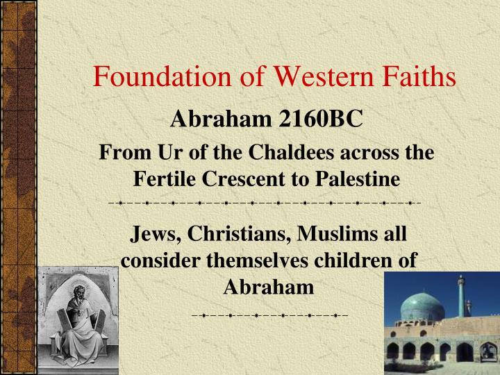 Foundation of Western Faiths