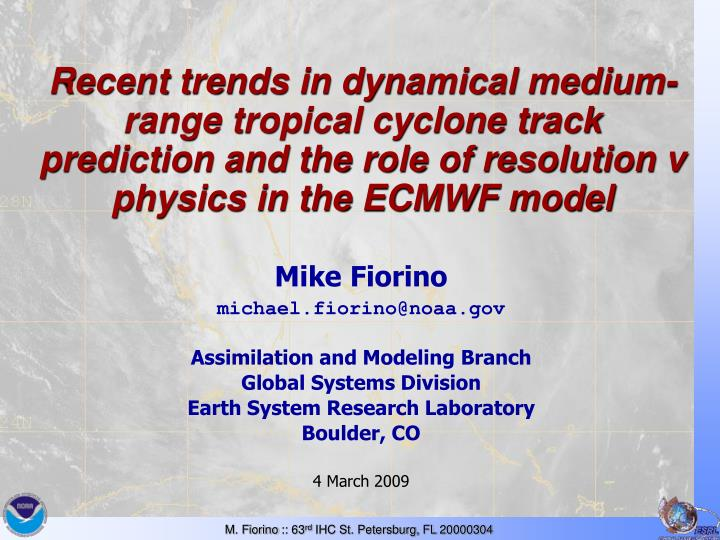 Recent trends in dynamical medium-range tropical cyclone track prediction and the role of resolution v physics in the ECMWF model