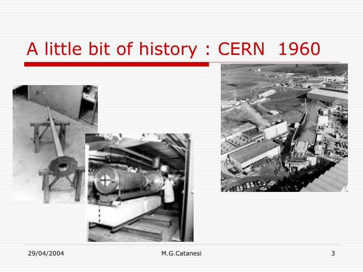 A little bit of history : CERN  1960