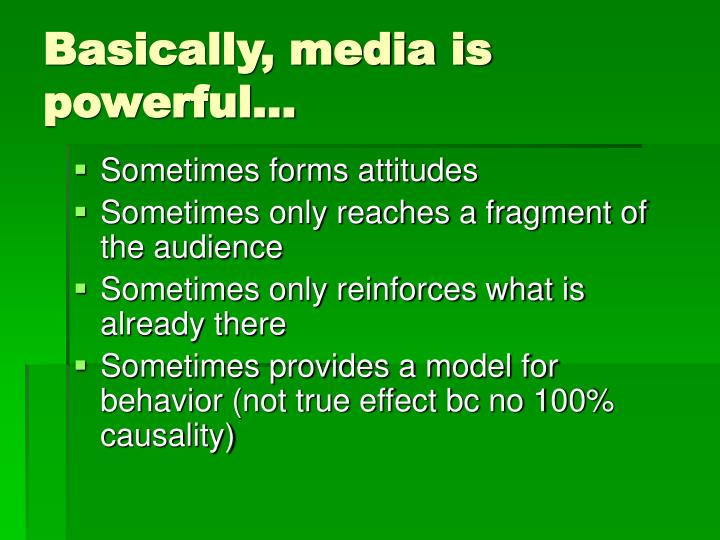 Basically, media is powerful…