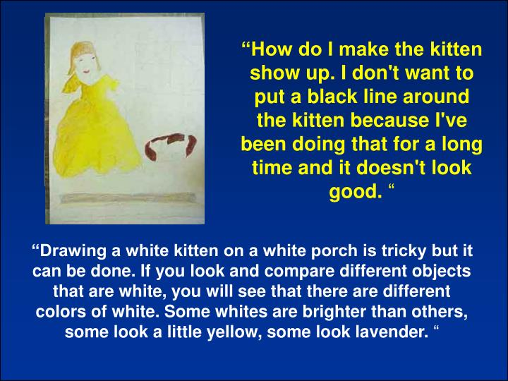 """How do I make the kitten show up. I don't want to put a black line around the kitten because I've been doing that for a long time and it doesn't look good."