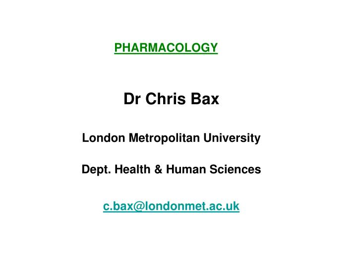 Dr chris bax london metropolitan university dept health human sciences c bax@londonmet ac uk