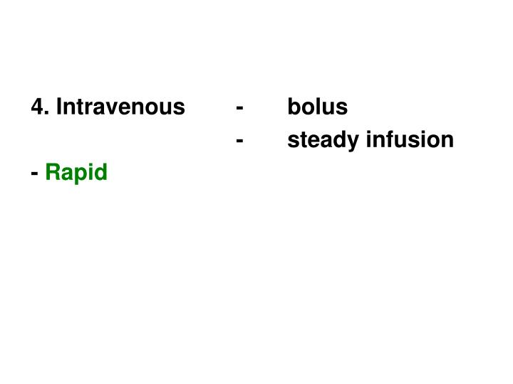 4. Intravenous-bolus