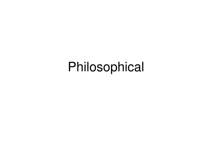 Philosophical