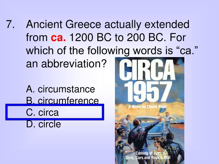 7.	Ancient Greece actually extended from