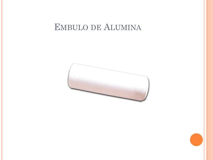 Embulo de Alumina
