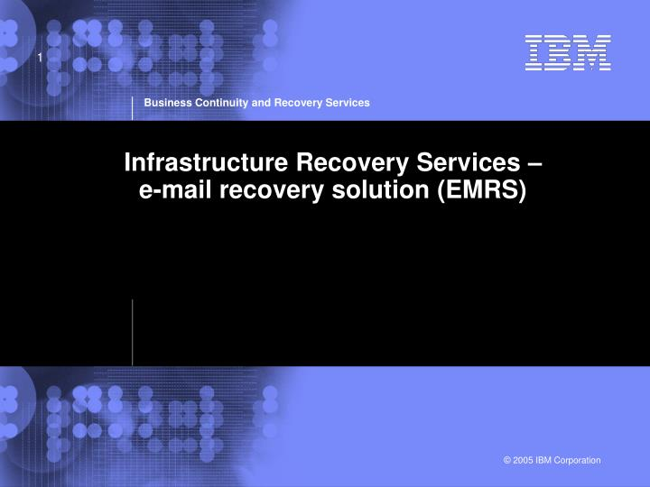 Infrastructure recovery services e mail recovery solution emrs
