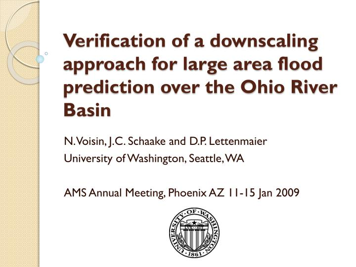 Verification of a downscaling approach for large area flood prediction over the Ohio River Basin
