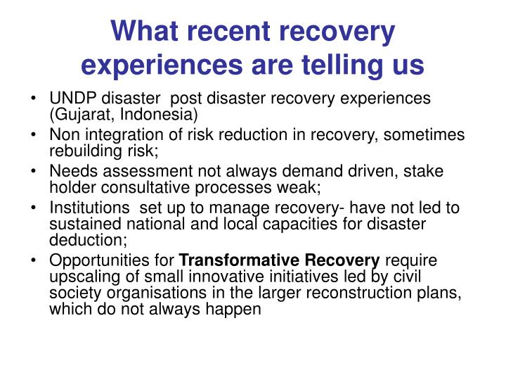 What recent recovery experiences are telling us