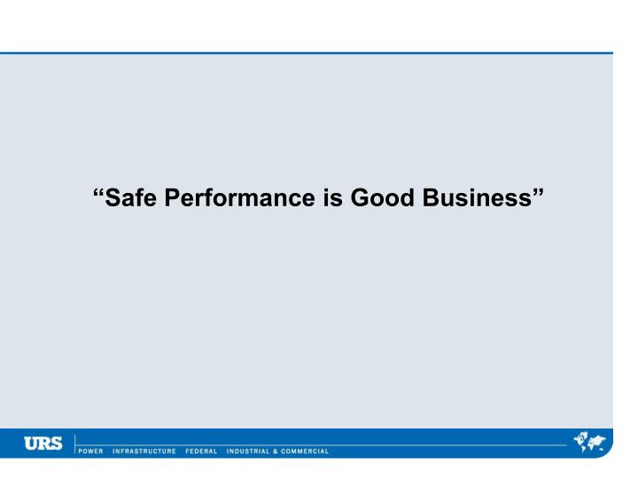 """Safe Performance is Good Business"""