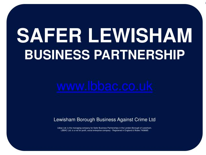 There are signed agreements between partners (LBBAC, Police, LA etc) about expected service levels, ...
