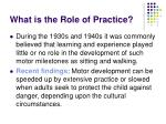 what is the role of practice