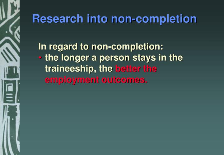 Research into non-completion