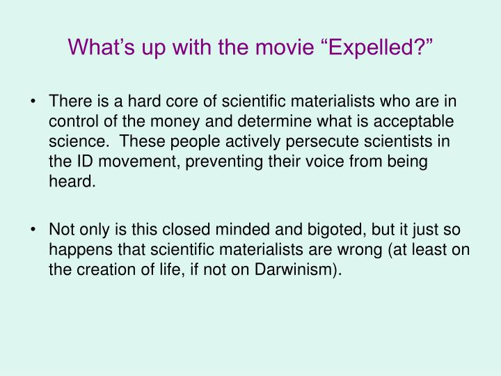 "What's up with the movie ""Expelled?"""