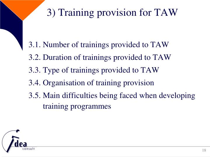 3) Training provision for TAW