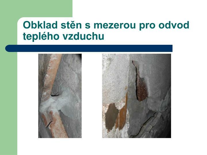 Obklad stěn s mezerou pro odvod teplého vzduchu