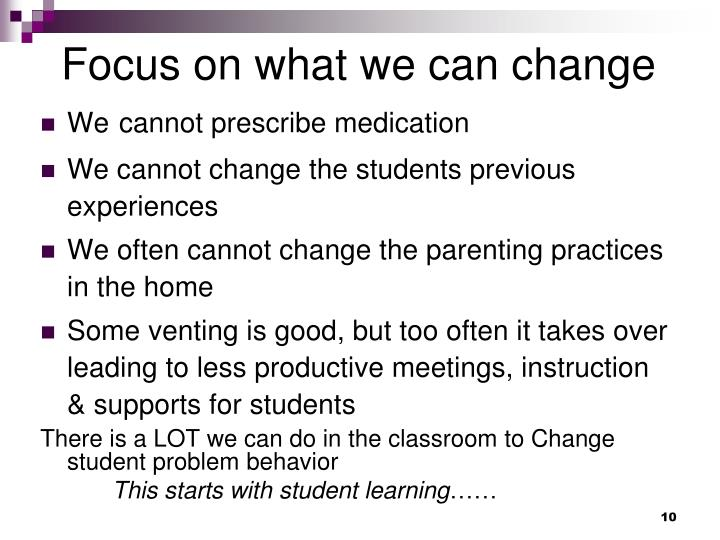 Focus on what we can change