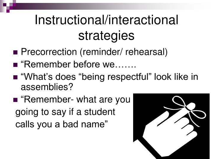 Instructional/interactional strategies