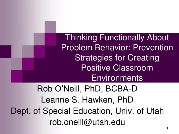 Thinking Functionally About Problem Behavior: Prevention Strategies for Creating Positive Classroom ...