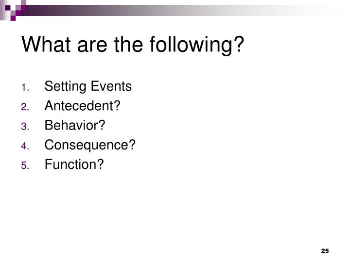 What are the following?