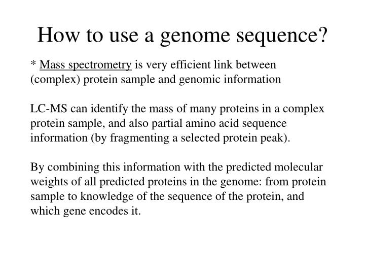 How to use a genome sequence?