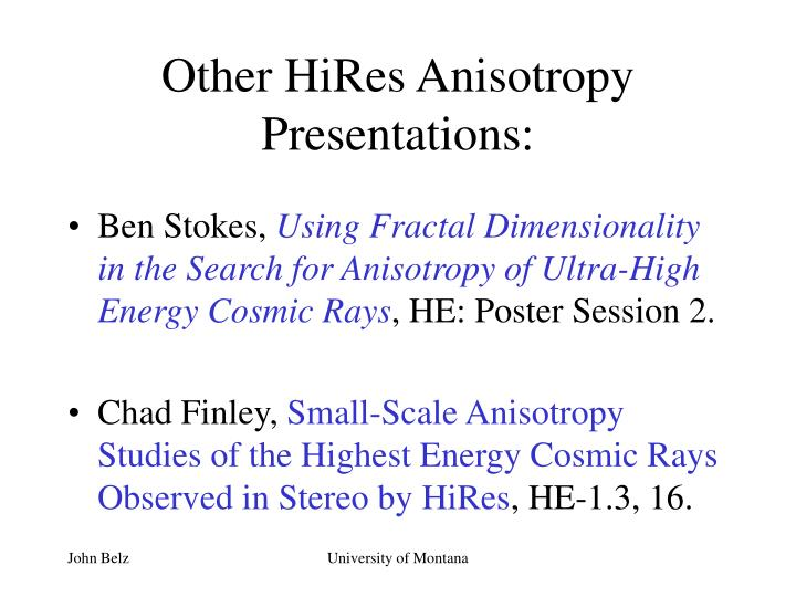 Other HiRes Anisotropy Presentations: