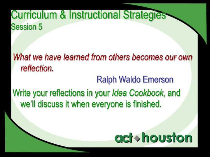 Curriculum instructional strategies session 5