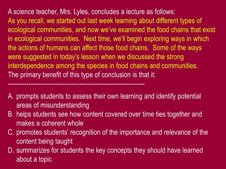 A science teacher, Mrs. Lyles, concludes a lecture as follows: