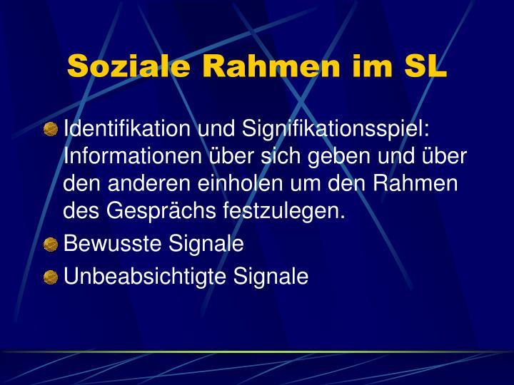 Soziale Rahmen im SL