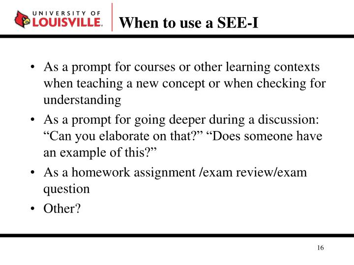 When to use a SEE-I