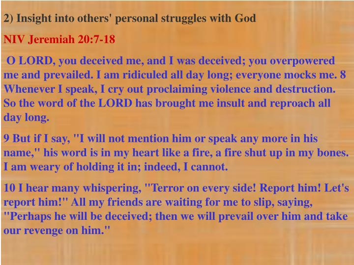 2) Insight into others' personal struggles with God