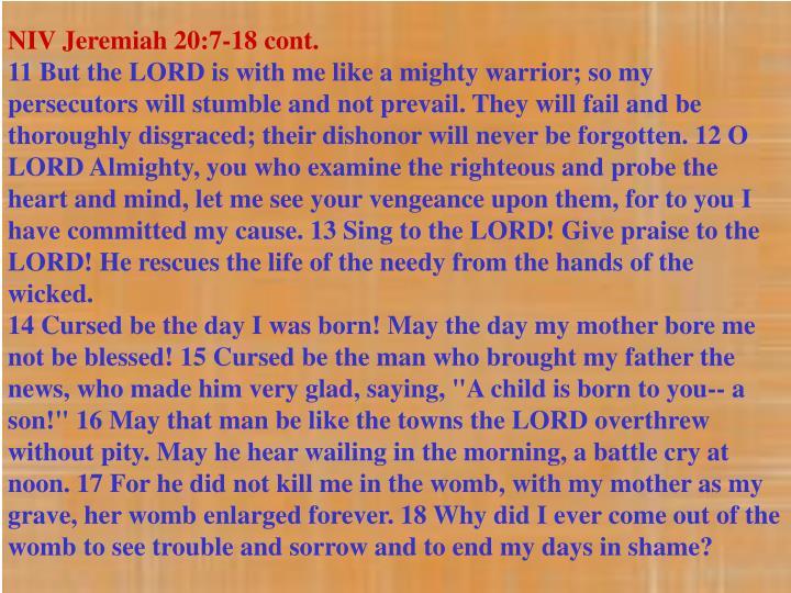 NIV Jeremiah 20:7-18 cont.