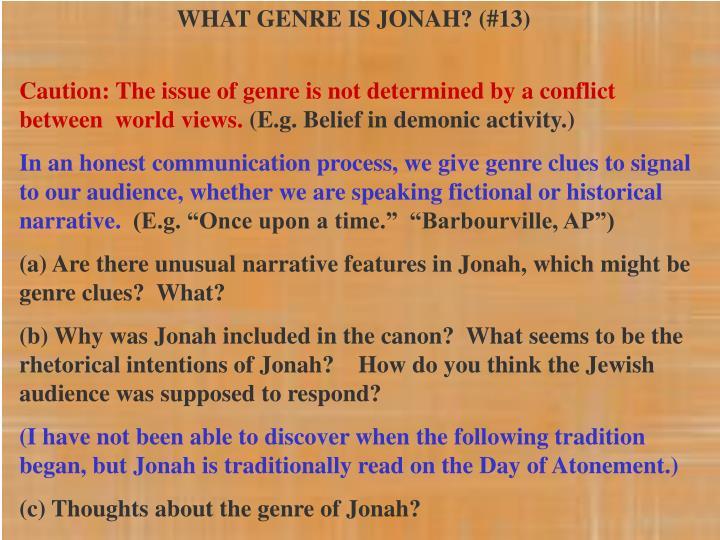WHAT GENRE IS JONAH? (#13)