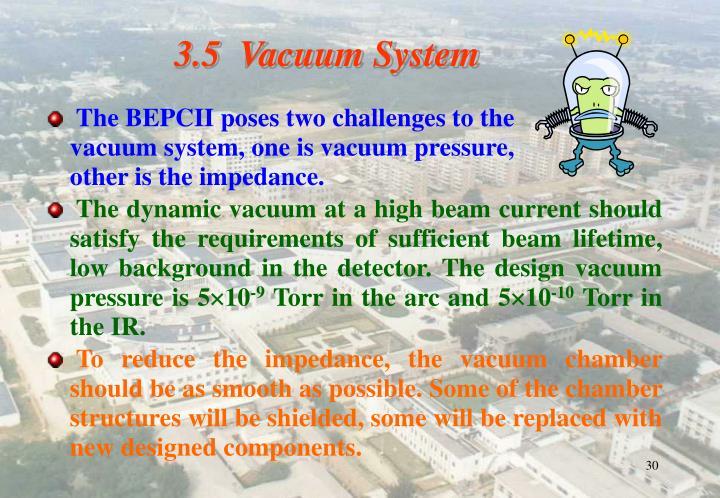 3.5  Vacuum System