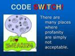 code s w i t c h