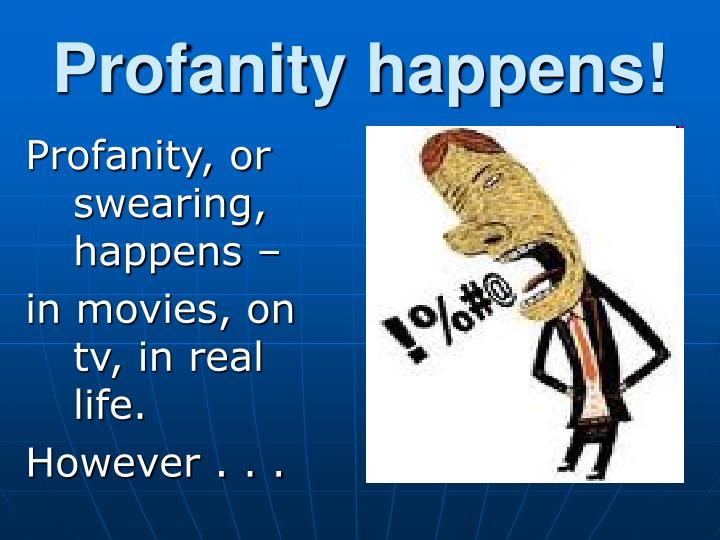 Profanity happens!