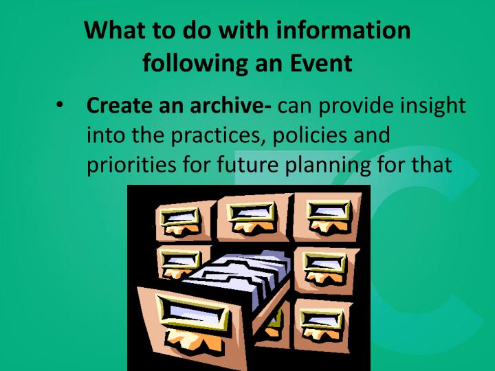 What to do with information following an Event