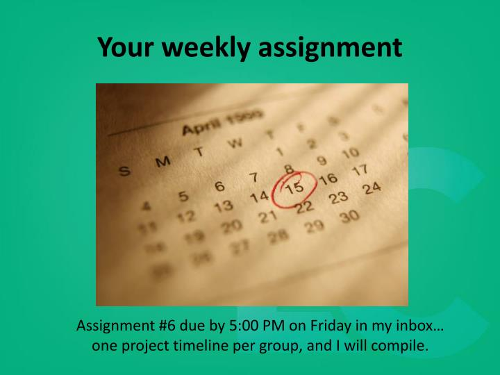 Your weekly assignment