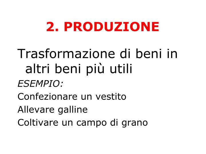 2. PRODUZIONE