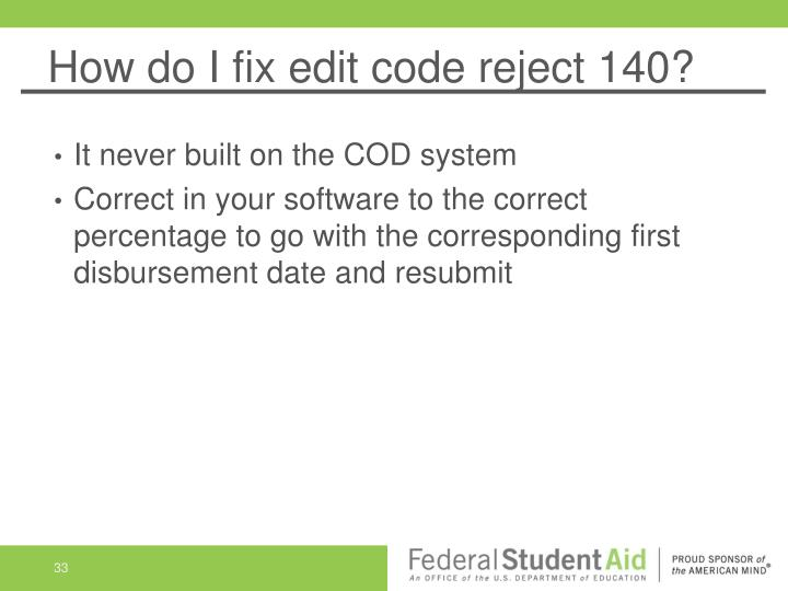 How do I fix edit code reject 140?
