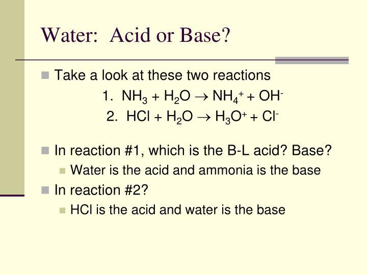 Water:  Acid or Base?