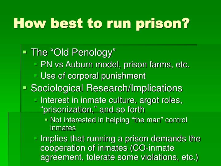 How best to run prison?
